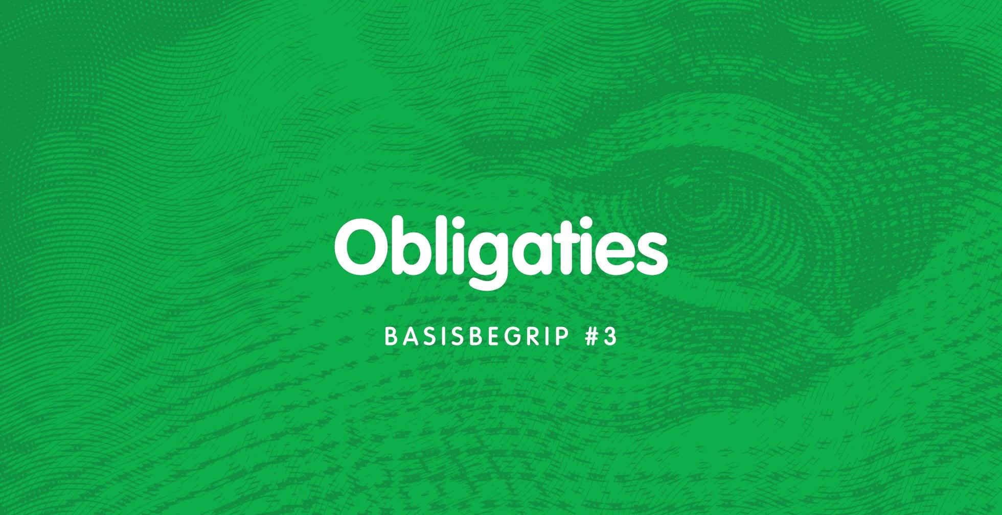 Basisbegrip #3: Obligaties